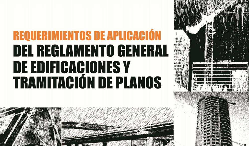 Requerimientos de Aplicación del Reglamento General de Edificaciones y Tramitación de Planos, R-021, Decreto No. 576-06