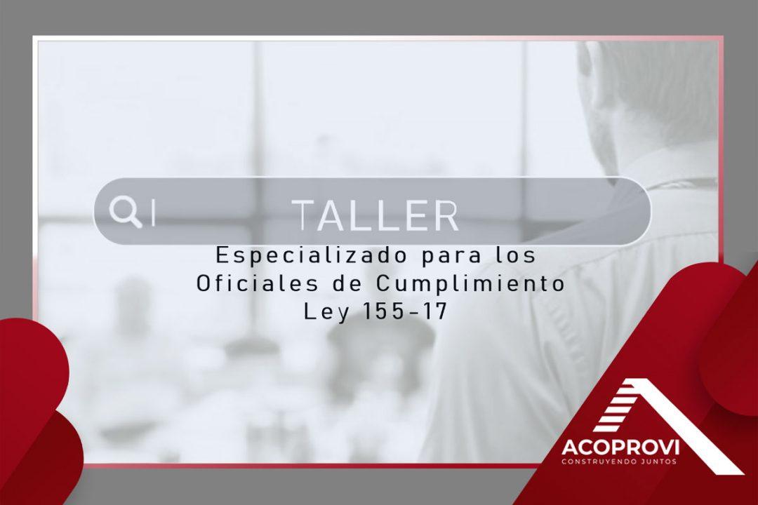 Taller-Especializado-para-los--Oficiales-de-Cumplimiento-Ley-155-17