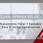 Tratamiento-Fiscal-Y-Contable-Para-El-Sector-Construccion